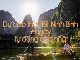 Dự báo thời tiết Ninh Bình 7 ngày tới