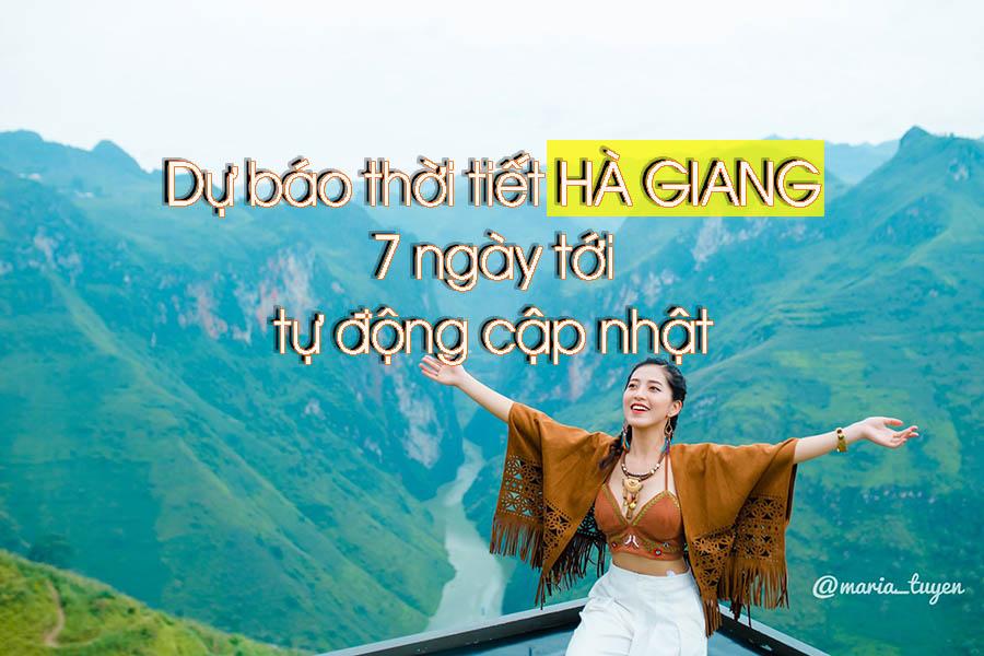 Dự báo thời tiết Hà Giang 7 ngày tới