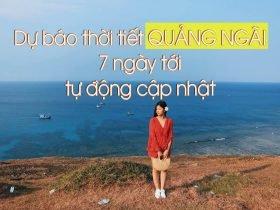 Dự báo thời tiết Quảng Ngãi 3 ngày tới Dự báo thời tiết đảo Lý Sơn