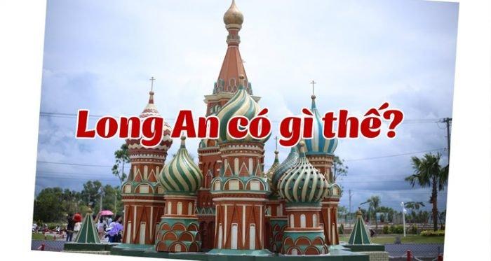 Du lịch Long An có gì hấp dẫn?