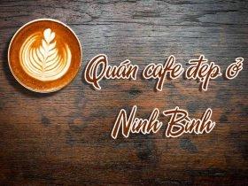 Quán cefe đẹp ở Ninh Bình