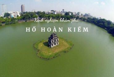 Hồ Hoàn Kiếm _ Hồ Gươm Hà Nội