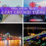 4 cây cầu Đà Nẵng nổi tiếng gần xa