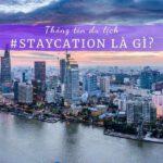 Staycation là gì